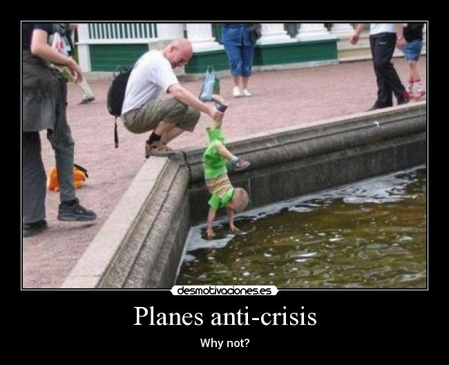 Planes anti-crisis - Why not?