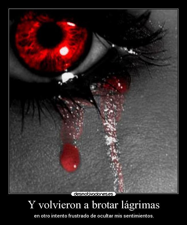 Y Volvieron A Brotar Lágrimas Desmotivaciones