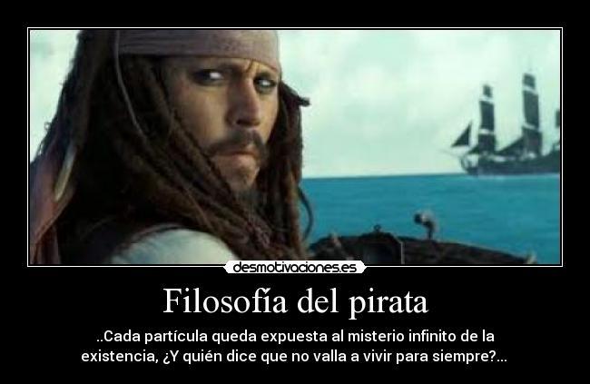 Filosofía Del Pirata Desmotivaciones