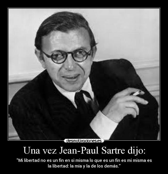 Imágenes Y Carteles De Sartre Pag 10 Desmotivaciones