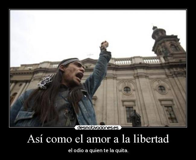 Asi Como El Amor A La Libertad Desmotivaciones