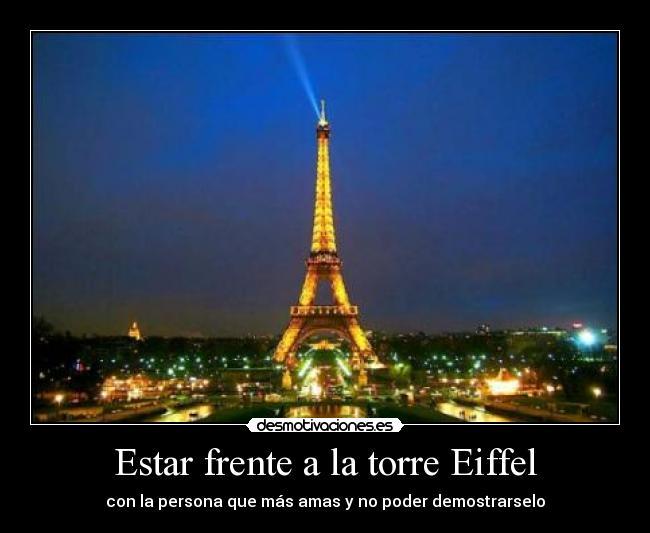 Estar Frente A La Torre Eiffel Desmotivaciones