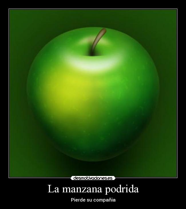 una manzana podrida frases