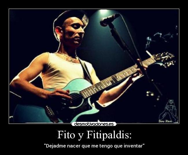 Fito Y Fitipaldis Desmotivaciones