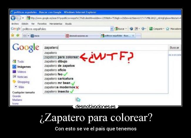 Zapatero para colorear? | Desmotivaciones