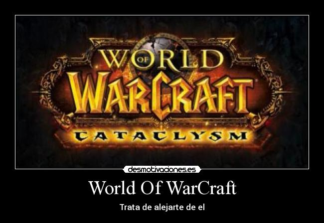 World Of WarCraft - Trata de alejarte de el