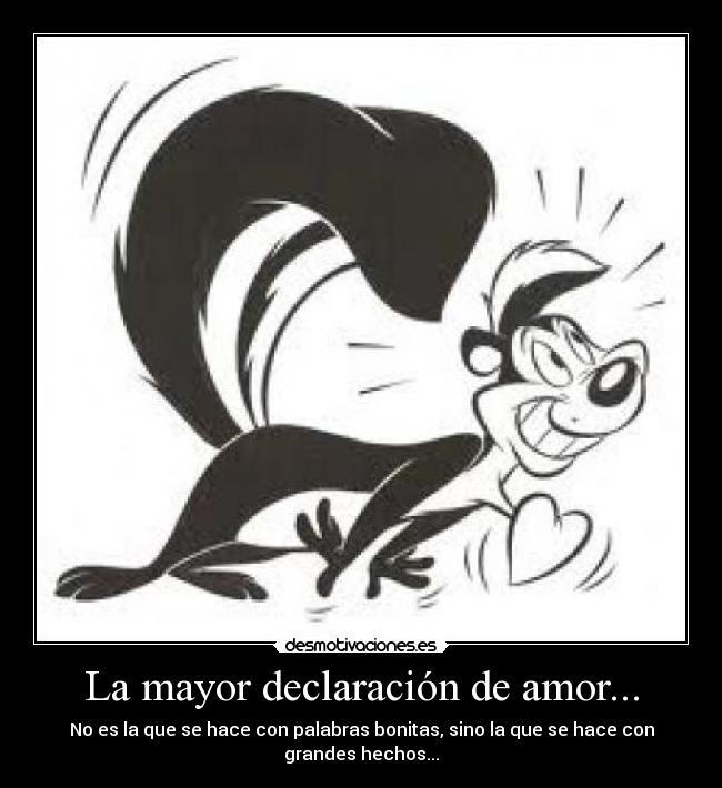 La Mayor Declaracion De Amor Desmotivaciones