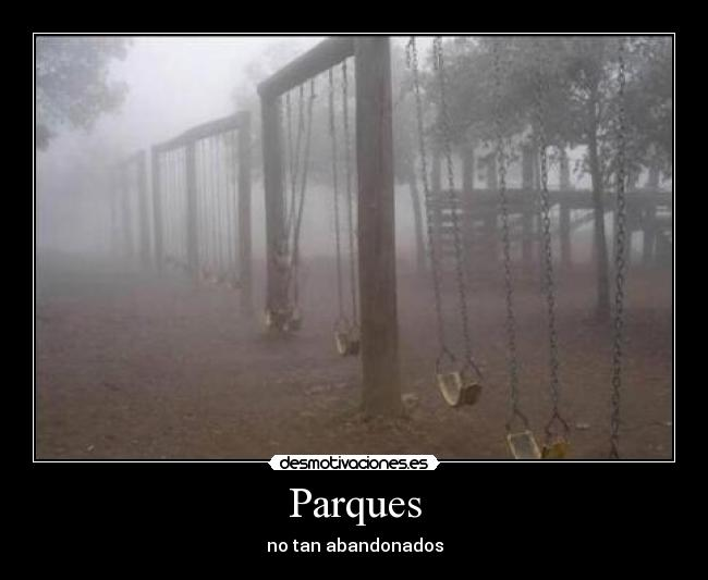 Parques - no tan abandonados