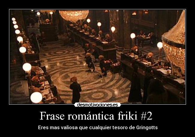 Frase Romantica Friki 2 Desmotivaciones