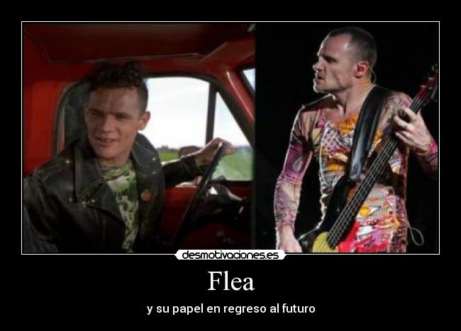 Flea - y su papel en regreso al futuro
