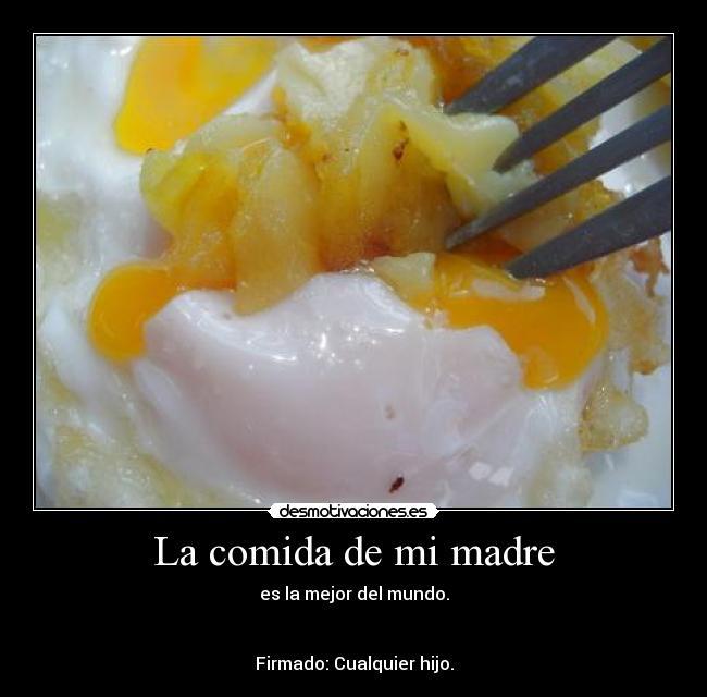 La comida de mi madre | Desmotivaciones