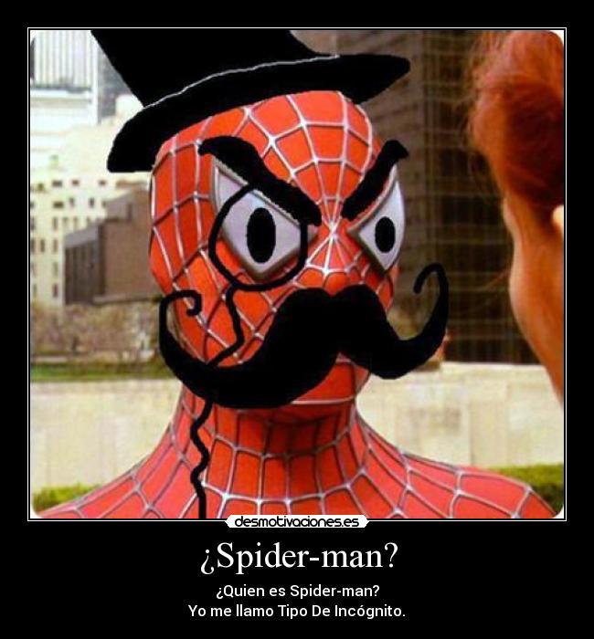 http://img.desmotivaciones.es/201108/spidermanaristocrata.jpg