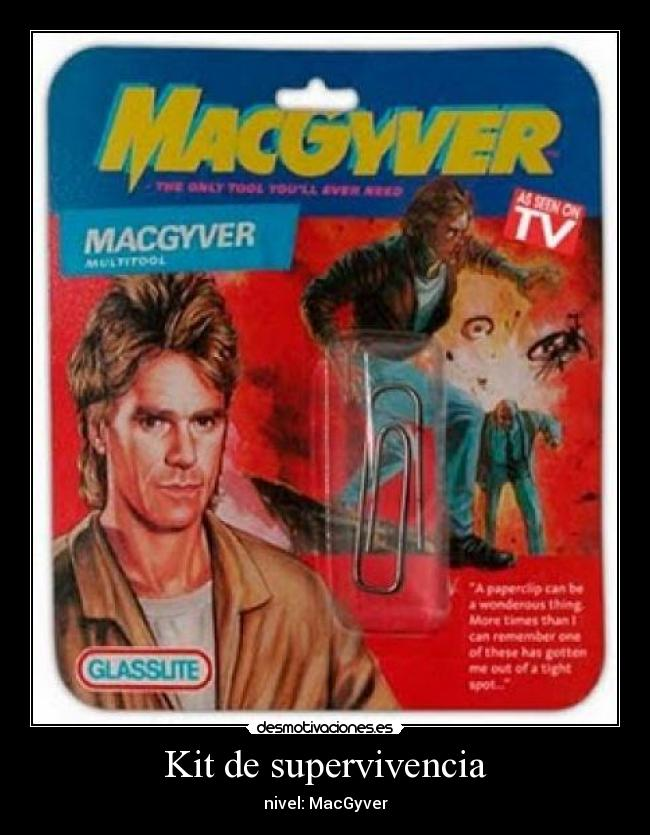 Kit de supervivencia - nivel: MacGyver