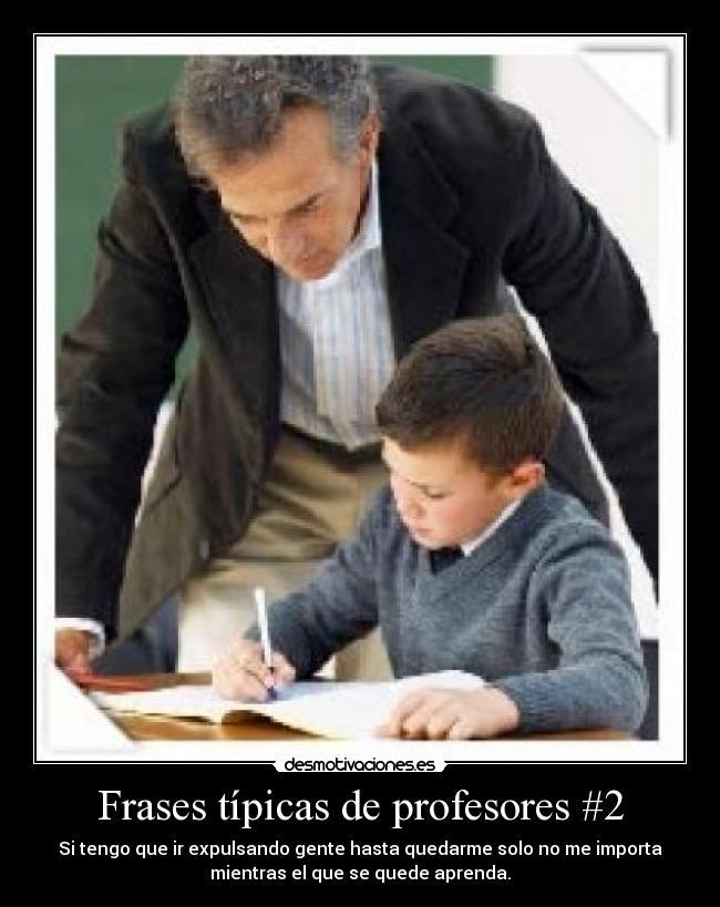 Frases Típicas De Profesores 2 Desmotivaciones
