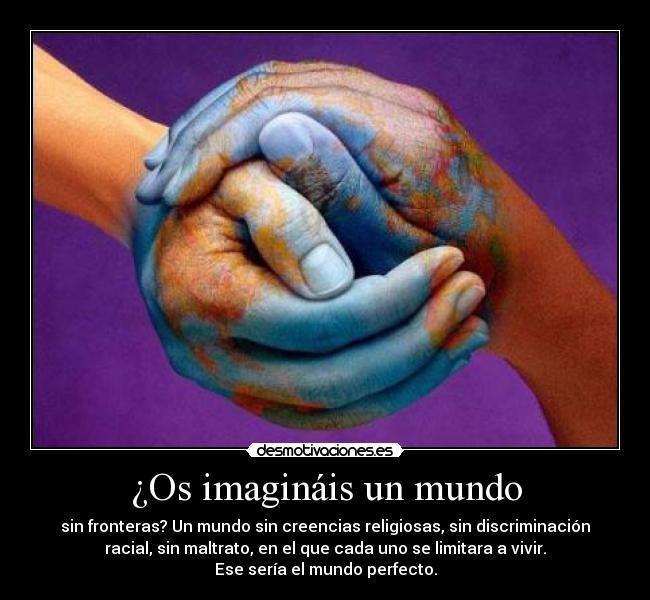 Os imagináis un mundo | Desmotivaciones