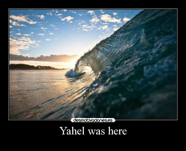 Yahel was here -