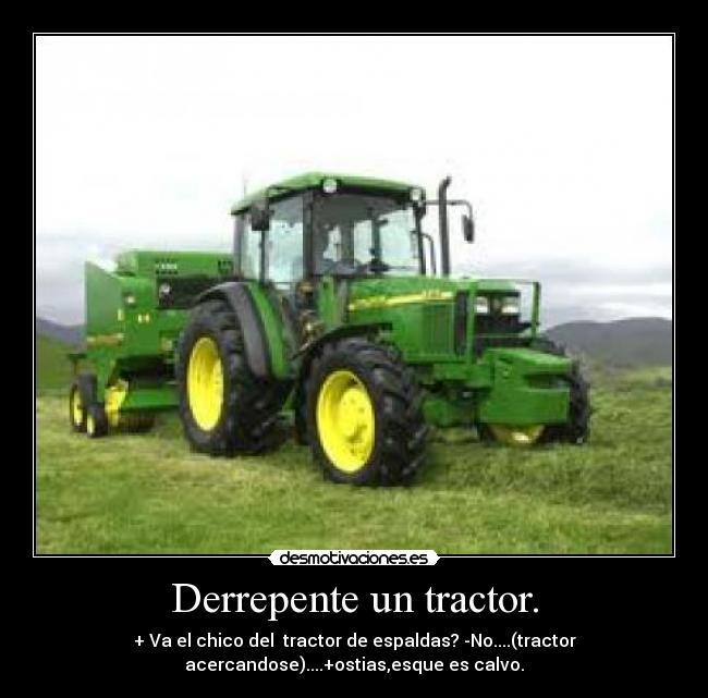 Imágenes Y Carteles De Tractores Desmotivaciones