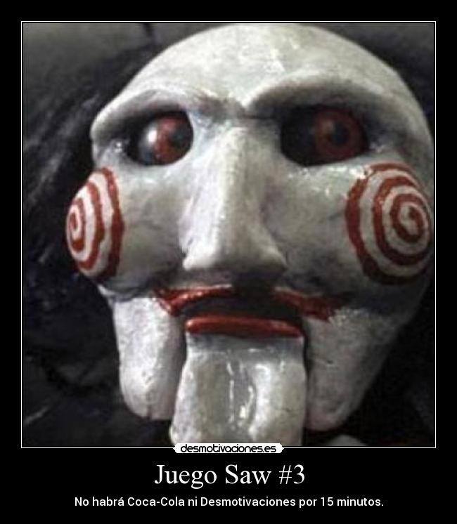 Juego Saw 3 Desmotivaciones