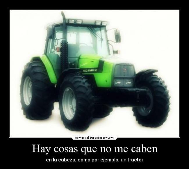 Imágenes Y Carteles De Tractor Pag 10 Desmotivaciones