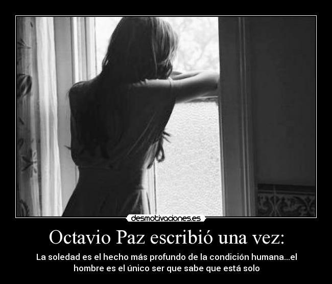 Octavio Paz Escribió Una Vez Desmotivaciones