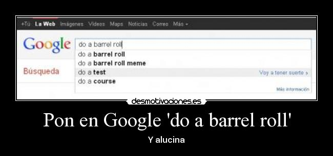 Pon en Google do a barrel roll - Y alucina