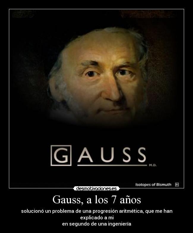Imágenes Y Carteles De Gauss Desmotivaciones