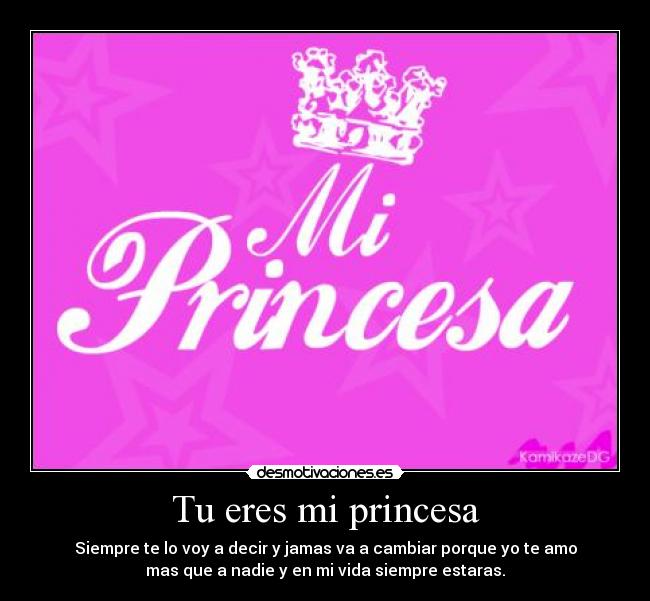 Tu Eres Mi Princesa Desmotivaciones