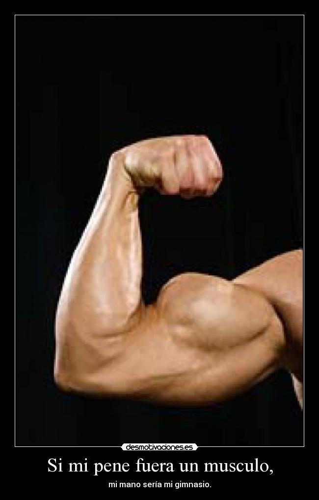 Si mi pene fuera un musculo,   Desmotivaciones