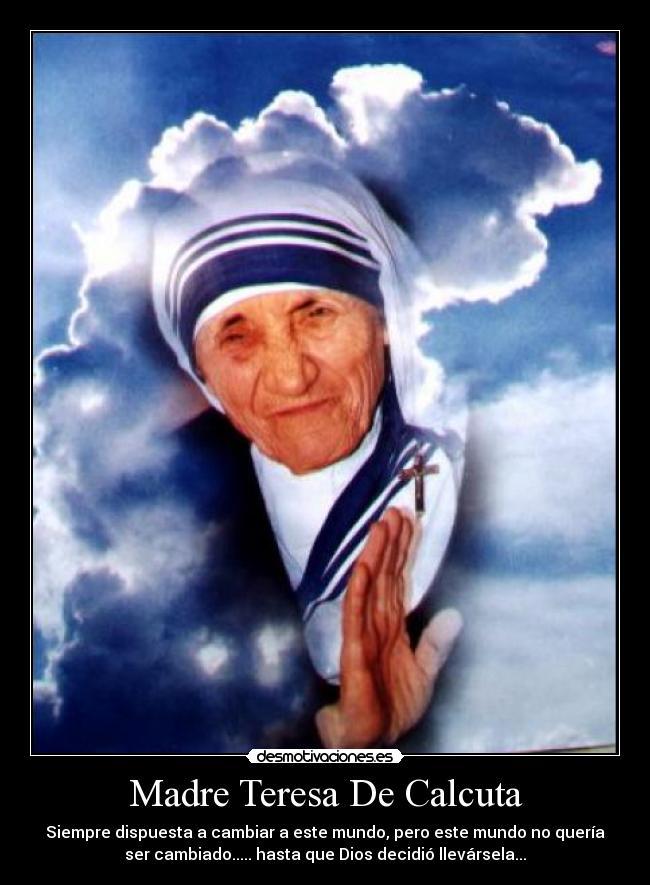 Madre Teresa De Calcuta Desmotivaciones