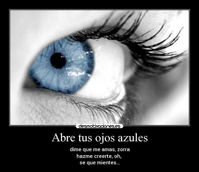 Abre Tus Ojos Azules Desmotivaciones