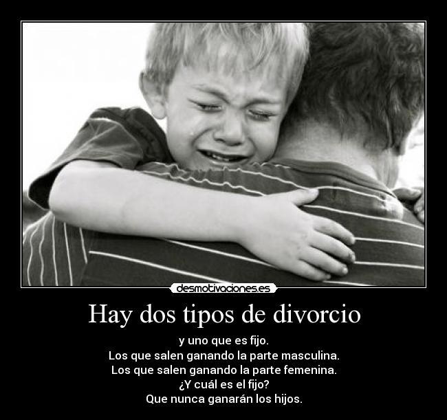 Hay Dos Tipos De Divorcio Desmotivaciones