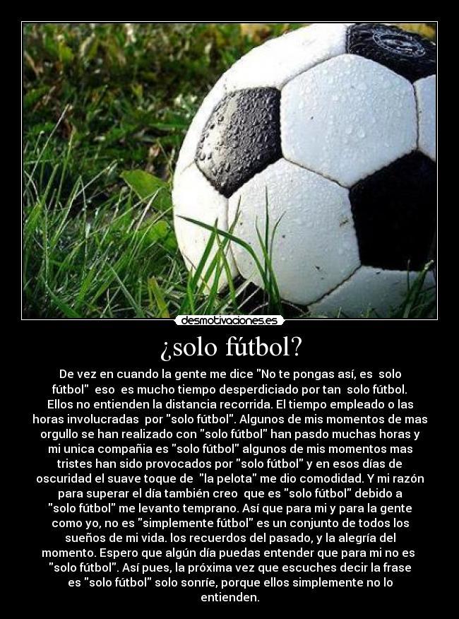 1fe60a6d091e8 ¿solo fútbol  - De vez en cuando la gente me dice No te pongas