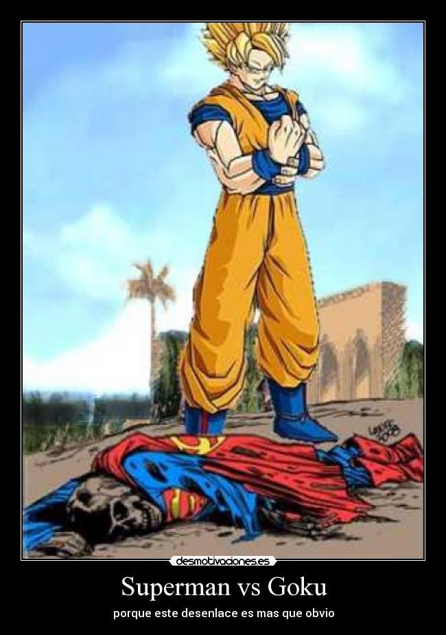 http://img.desmotivaciones.es/201201/goku_vs_superman_easy_by_SJesh_Superman_VS_Gokus299x40091905580.jpg