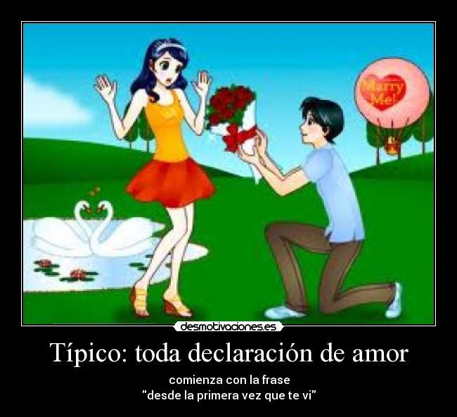Tipico Toda Declaracion De Amor Desmotivaciones