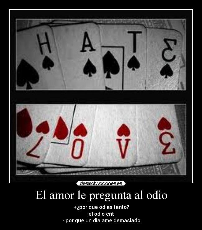 El Amor Le Pregunta Al Odio Desmotivaciones