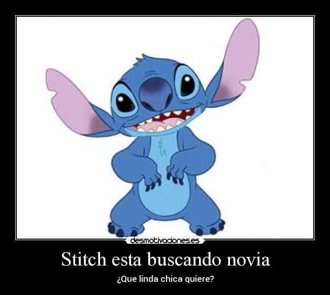 Stitch Esta Buscando Novia Desmotivaciones