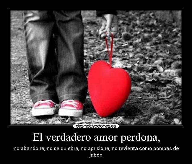 El Verdadero Amor Perdona Desmotivaciones