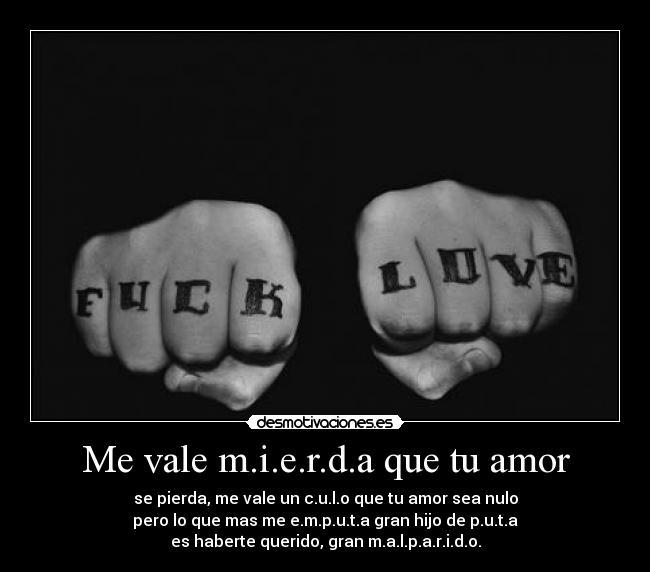 Me Vale Madre Tu Amor Www Imagenesmy Com