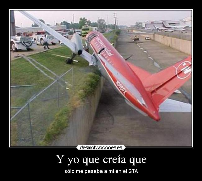 carteles gta accidente avion virocu desmotivaciones