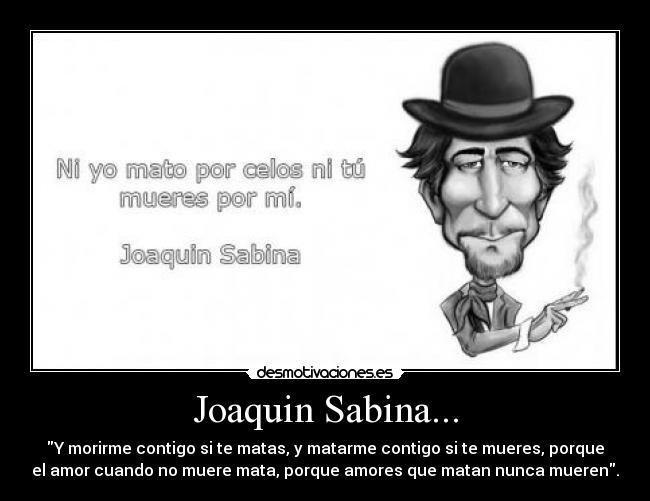 Imagenes Y Carteles De Sabina Pag 27 Desmotivaciones