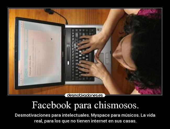 Facebook Para Chismosos Desmotivaciones