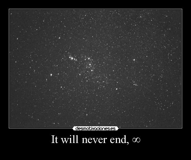 It will never end, ∞ -