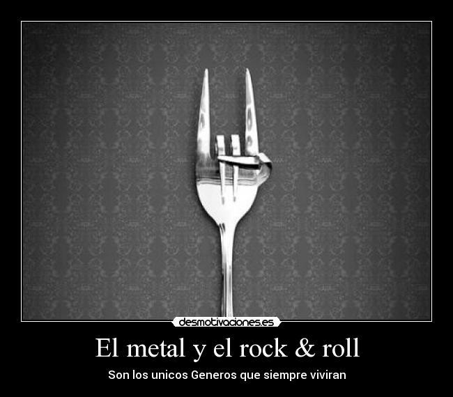El Metal Y El Rock Roll Desmotivaciones