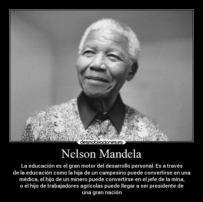 Imágenes Y Carteles De Mandela Pag 19 Desmotivaciones