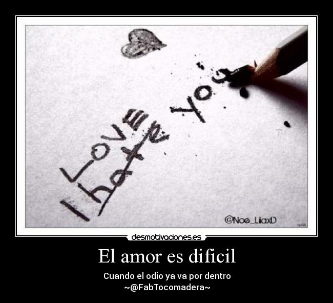 El Amor Es Dificil Desmotivaciones