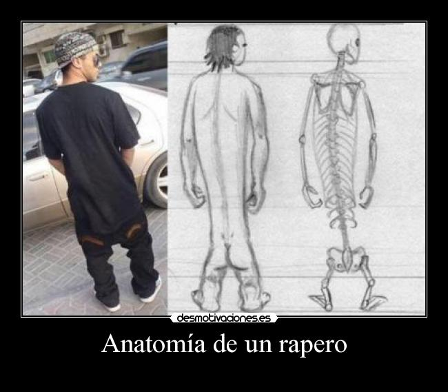 Anatomía de un rapero | Desmotivaciones