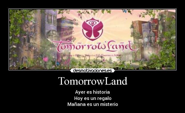 Imágenes Y Carteles De Tomorrowland Pag 8 Desmotivaciones