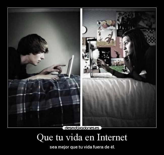 Que Tu Vida En Internet Desmotivaciones