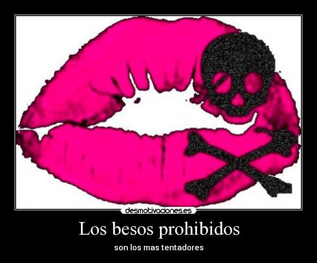 Los Besos Prohibidos Desmotivaciones