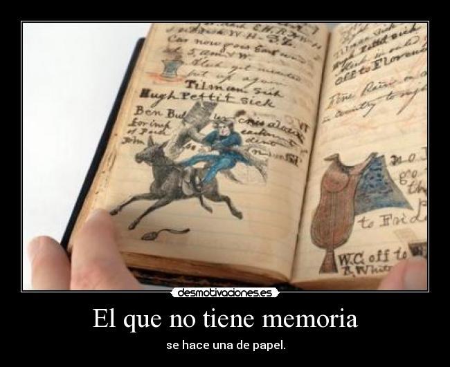 El Que No Tiene Memoria Desmotivaciones